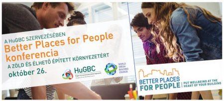 BETTER PLACES FOR PEOPLE konferencia - A zöld és élhető épített környezetért - október 26.